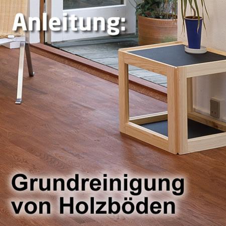 grundreinigung mit intensivreiniger holzb den reinigen anleitungen faxe unsere. Black Bedroom Furniture Sets. Home Design Ideas